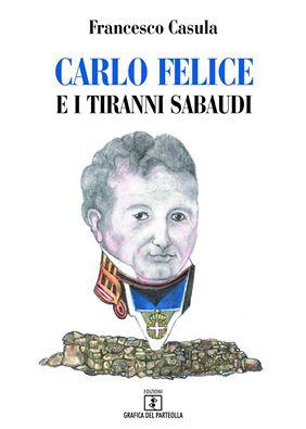 Carlo Felice feroce di F Casula