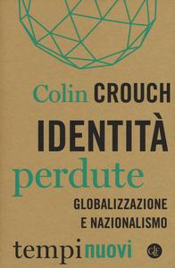 identita-perdute-globalizzazione-e-nazionalismo-colin-crouch